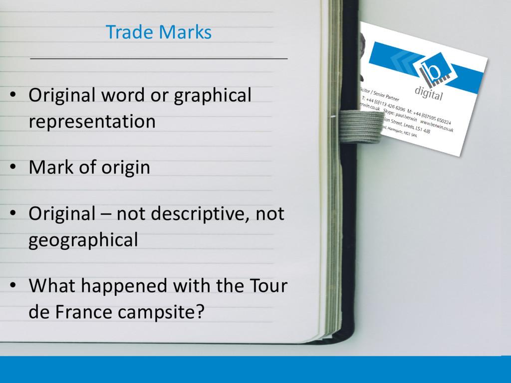 Trade Marks • Original word or graphical repres...