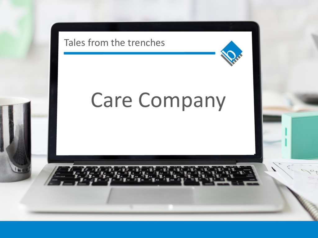 Tales from the trenches Care Company