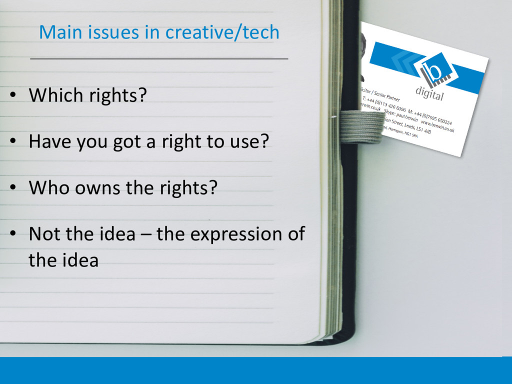Main issues in creative/tech • Which rights? • ...