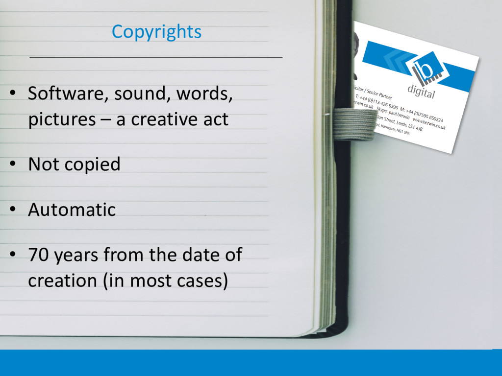 Copyrights • Software, sound, words, pictures –...