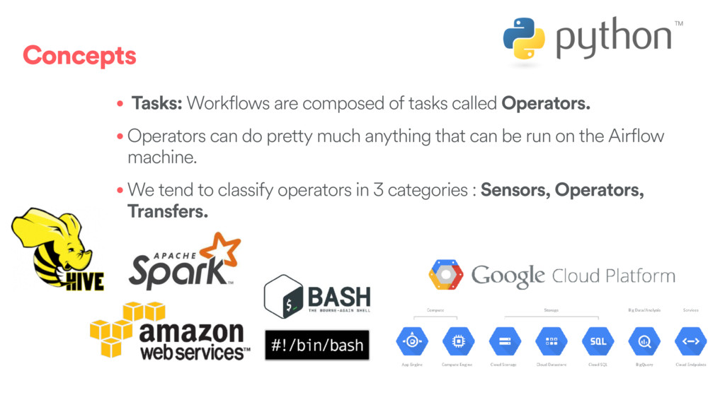 Concepts • Tasks: Workflows are composed of tas...