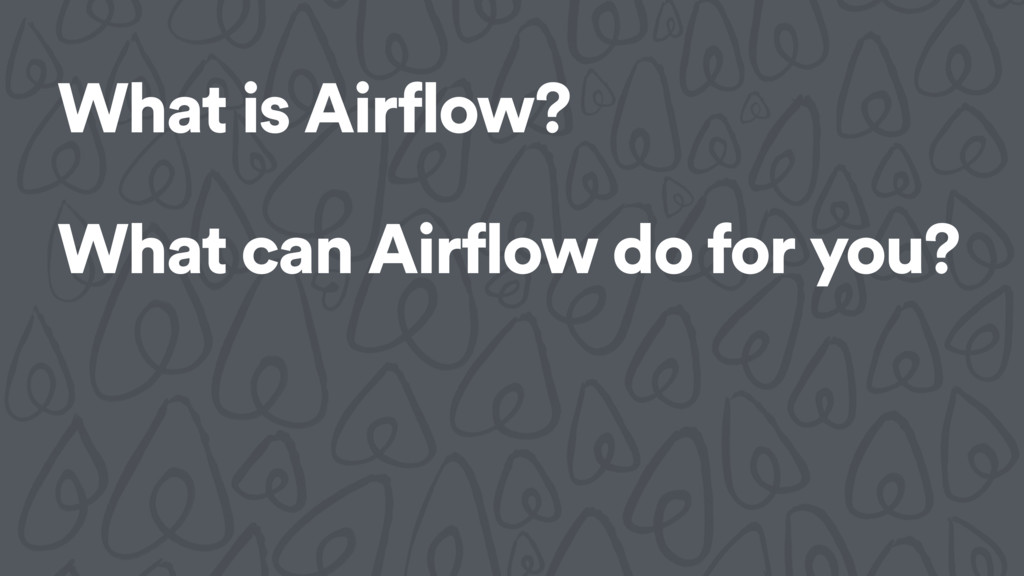 What is Airflow? What can Airflow do for you?