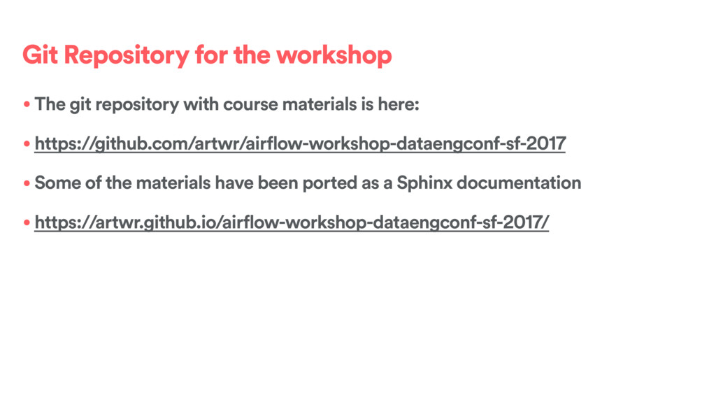 Git Repository for the workshop • The git repos...