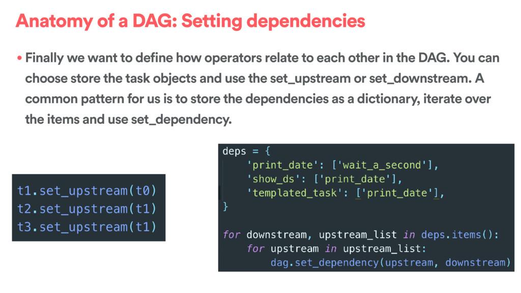 Anatomy of a DAG: Setting dependencies • Finall...