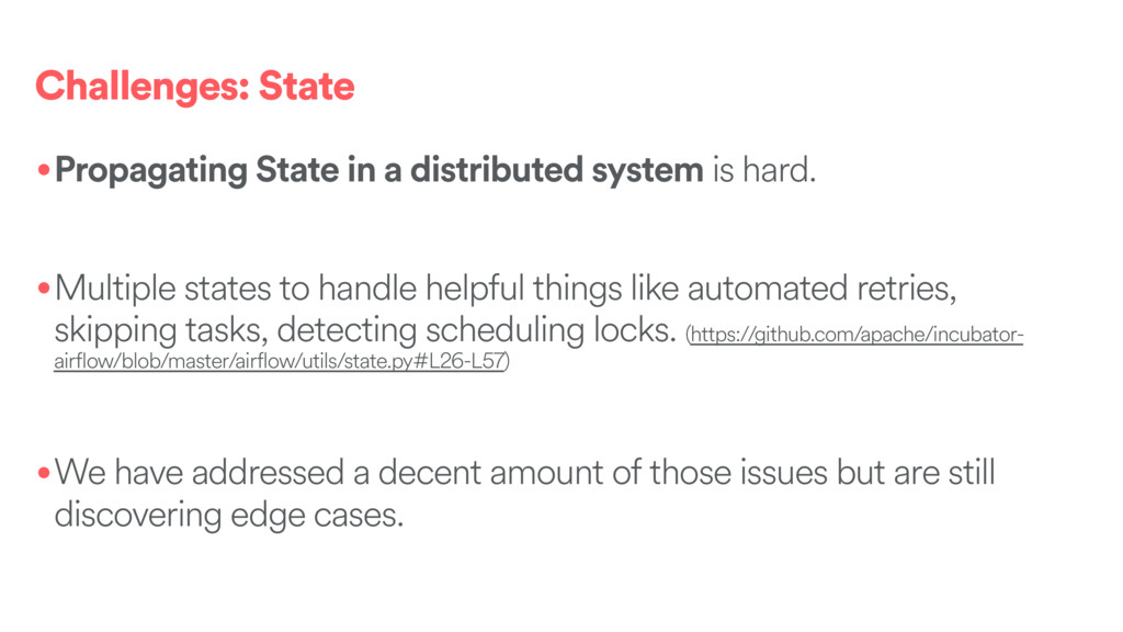 Challenges: State •Propagating State in a distr...