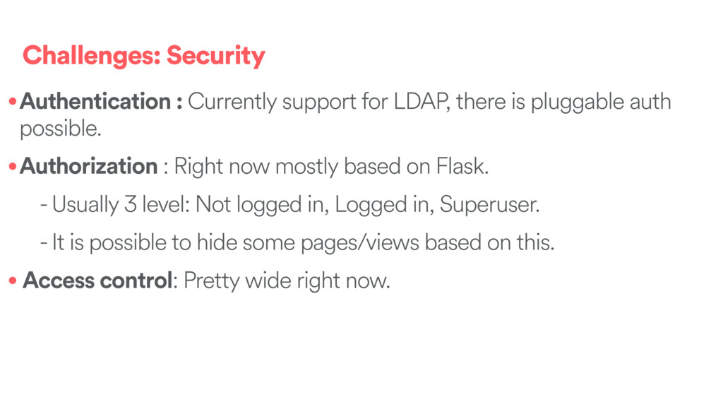 Challenges: Security •Authentication : Currentl...