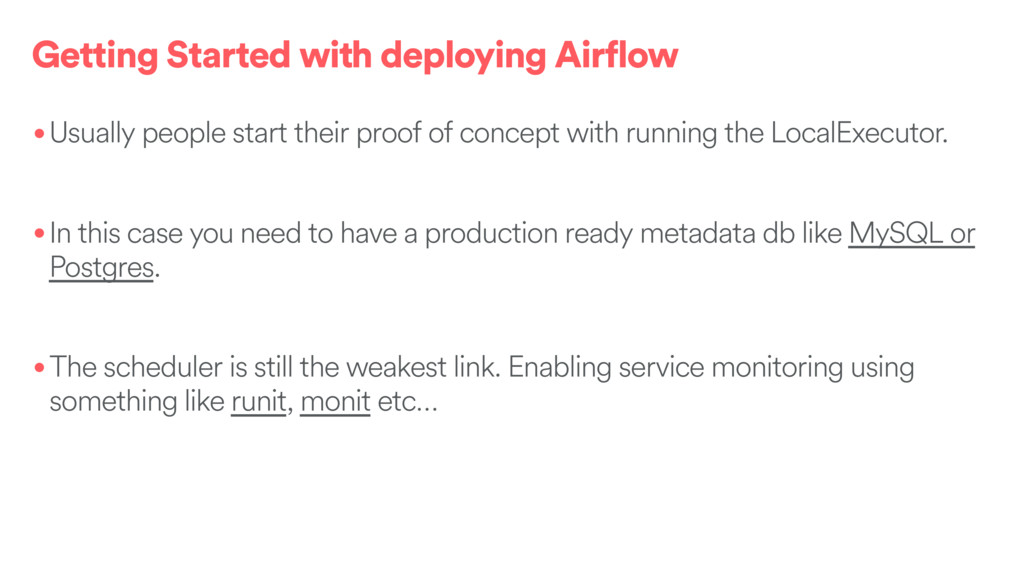 Getting Started with deploying Airflow •Usually...