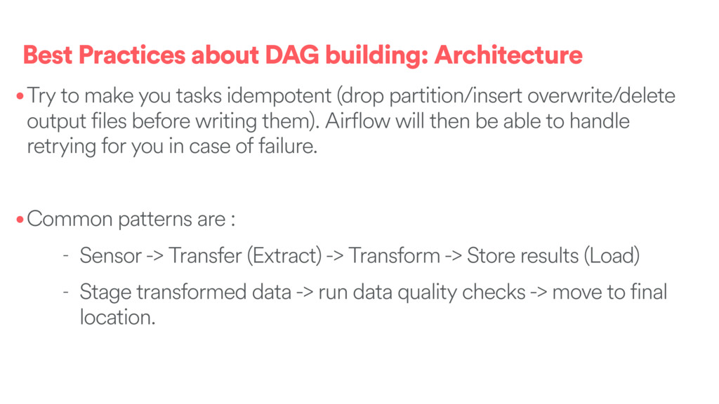 Best Practices about DAG building: Architecture...