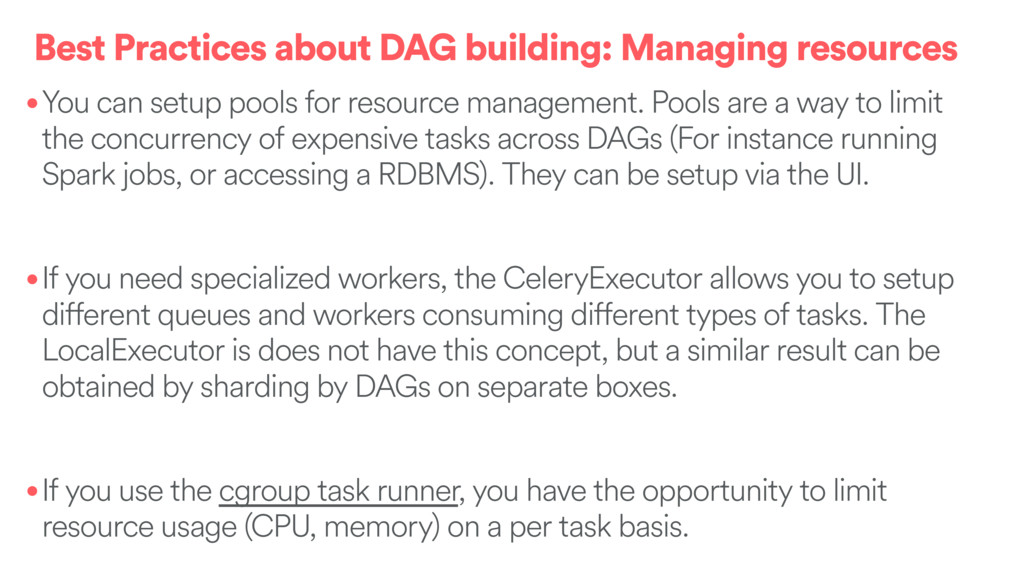 Best Practices about DAG building: Managing res...