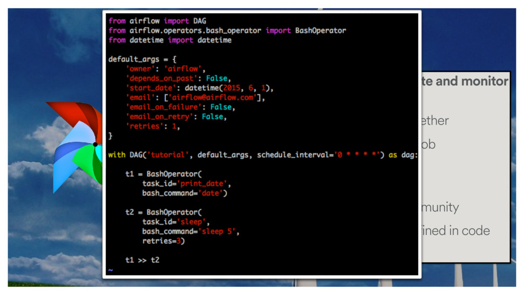 Airflow? An open source platform to author, orc...