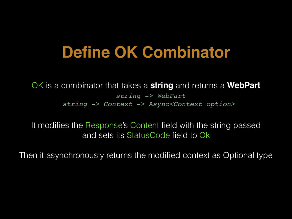 Define OK Combinator OK is a combinator that tak...