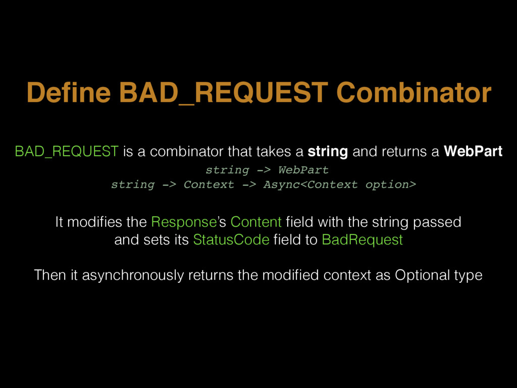 Define BAD_REQUEST Combinator BAD_REQUEST is a c...