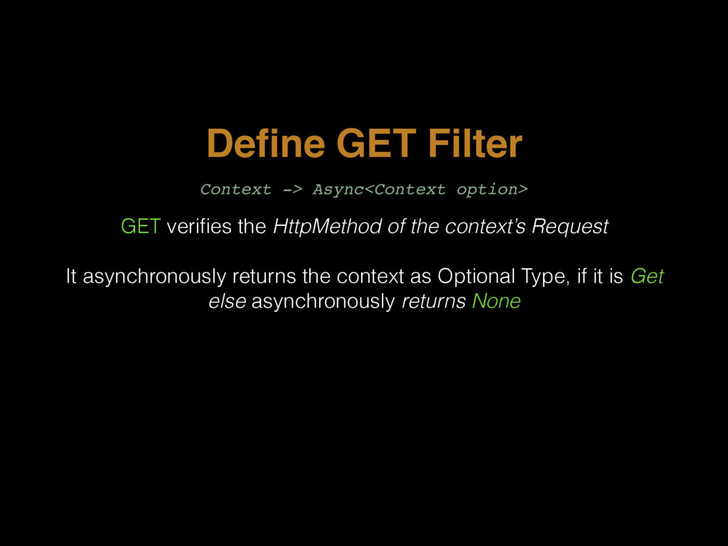 Define GET Filter GET verifies the HttpMethod of ...