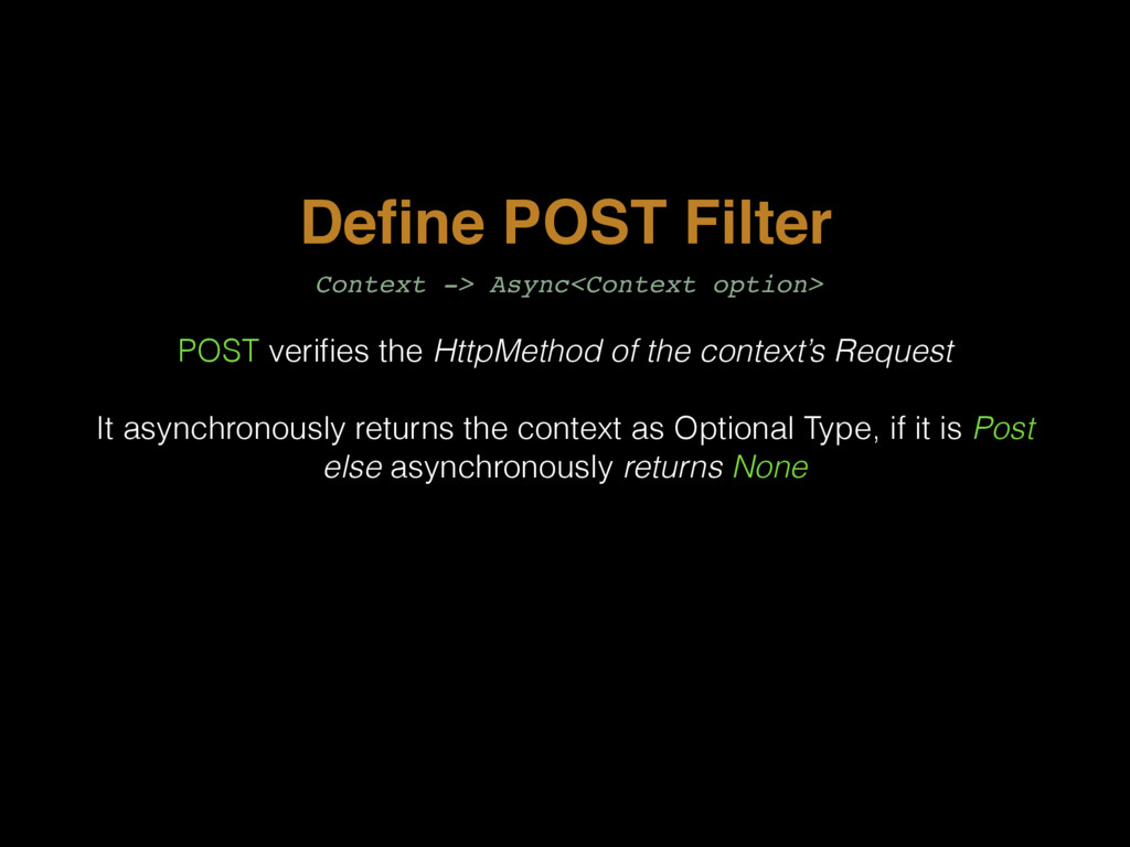 Define POST Filter POST verifies the HttpMethod o...