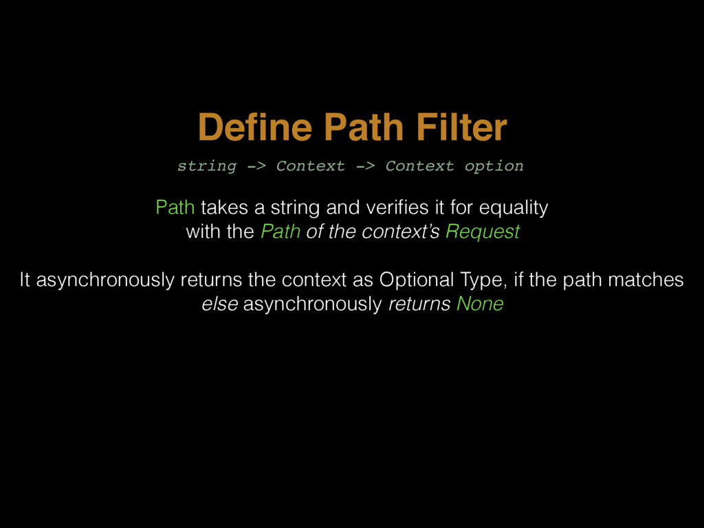 Define Path Filter Path takes a string and verifi...