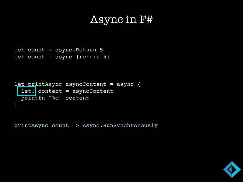 Async in F# // Async<int> let count = async.Ret...