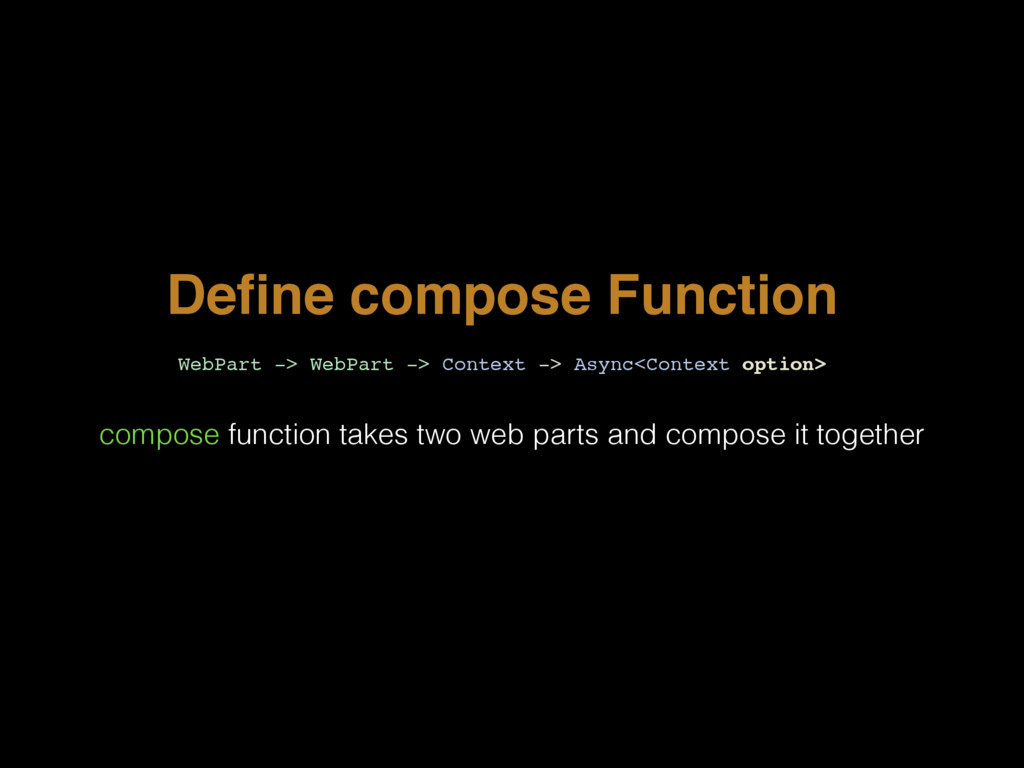 Define compose Function WebPart -> WebPart -> Co...