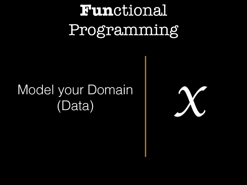 Functional Programming x Model your Domain (Dat...