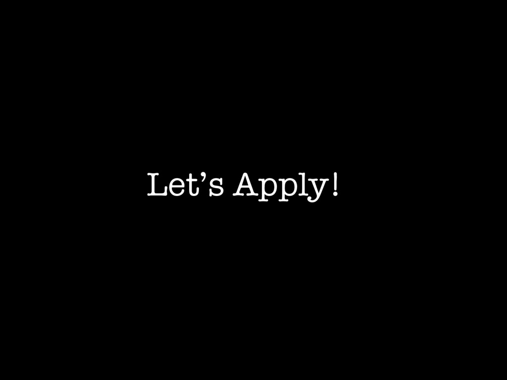 Let's Apply!