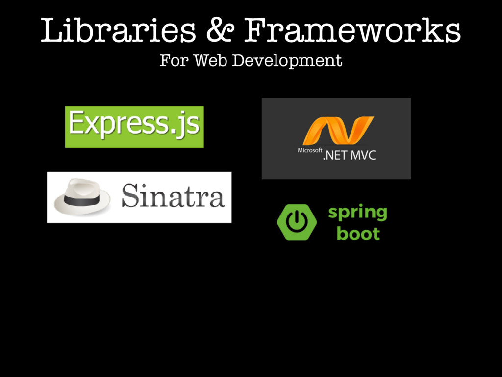 Libraries & Frameworks For Web Development