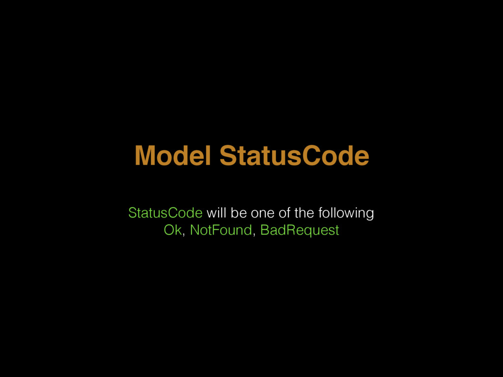 Model StatusCode StatusCode will be one of the ...
