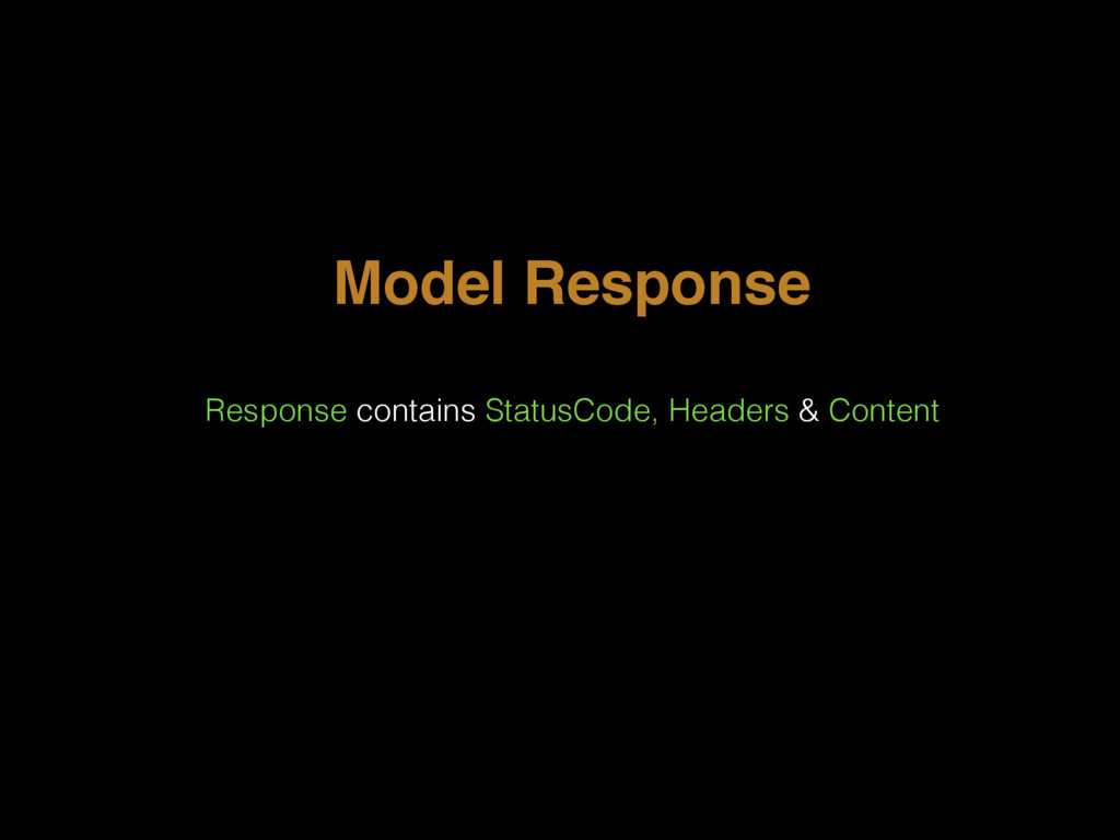 Model Response Response contains StatusCode, He...
