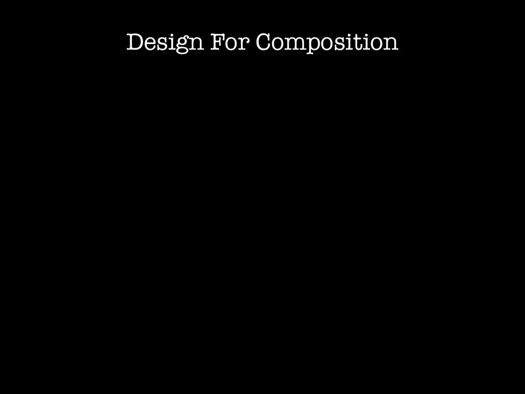 Design For Composition