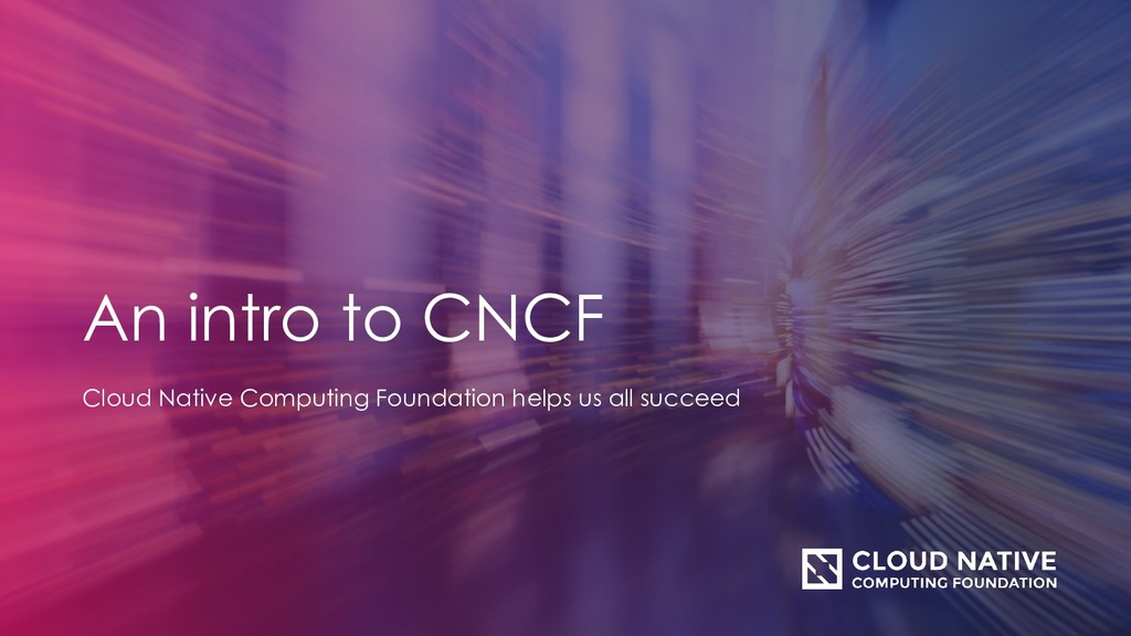 An intro to CNCF Cloud Native Computing Foundat...