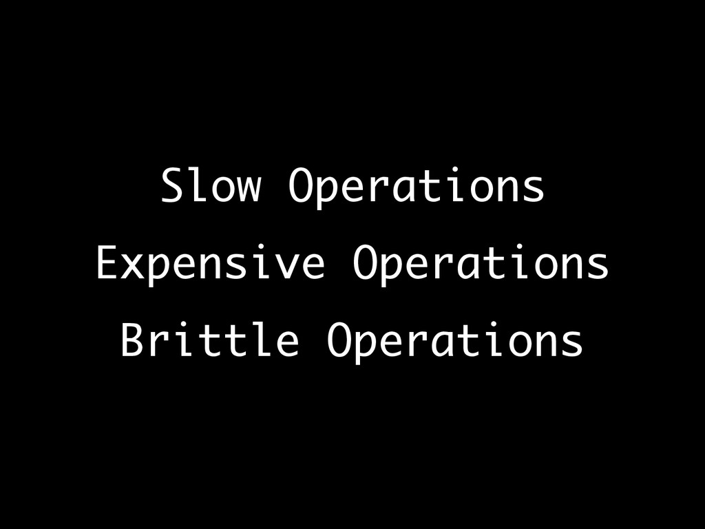 Slow Operations