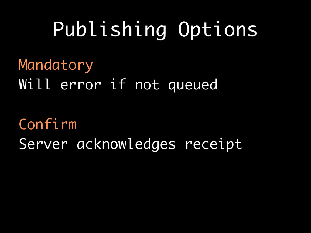 Publishing Options Mandatory Will error if not ...