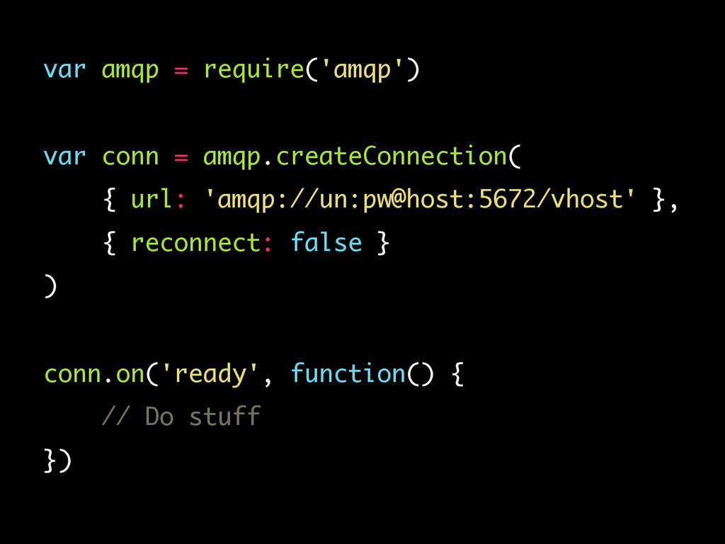 var amqp = require('amqp')  var conn = amqp.c...