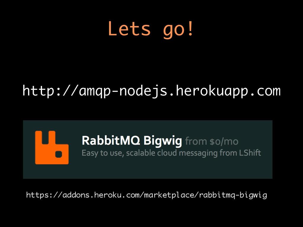 Lets go! http://amqp-nodejs.herokuapp.com https...