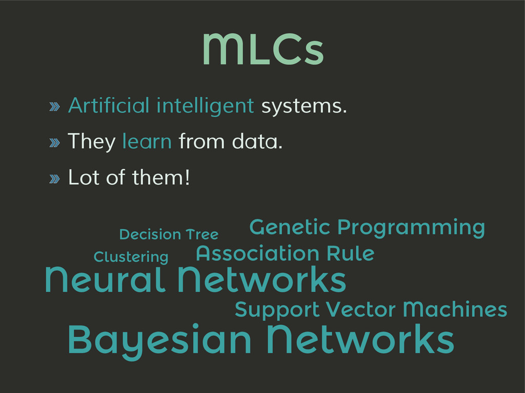 MLCs » Artificial intelligent systems. » They l...