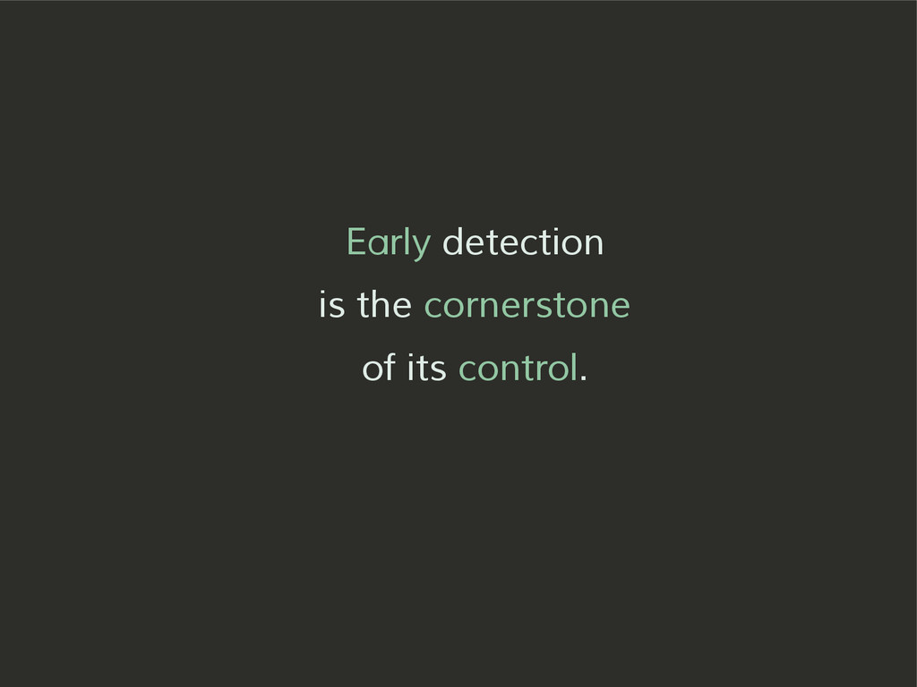 Early detection is the cornerstone of its contr...