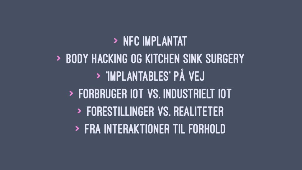 > NFC implantat > Body Hacking og Kitchen Sink ...