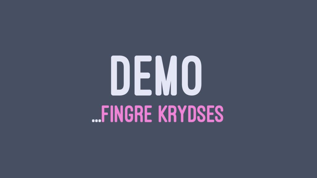 DEMO ...FINGRE KRYDSES