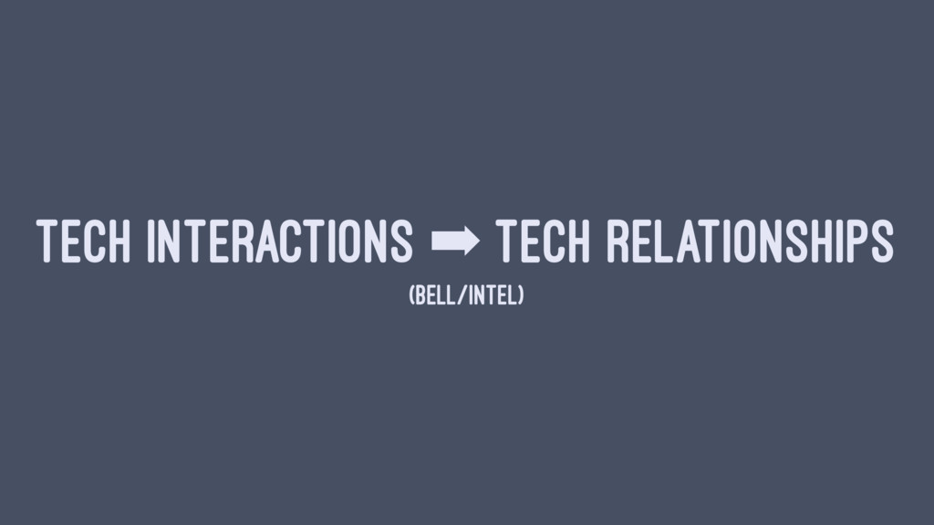 TECH INTERACTIONS ➡ TECH RELATIONSHIPS (BELL/IN...