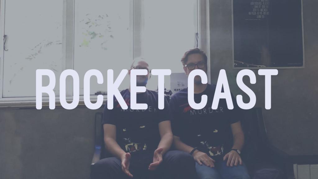 ROCKET CAST