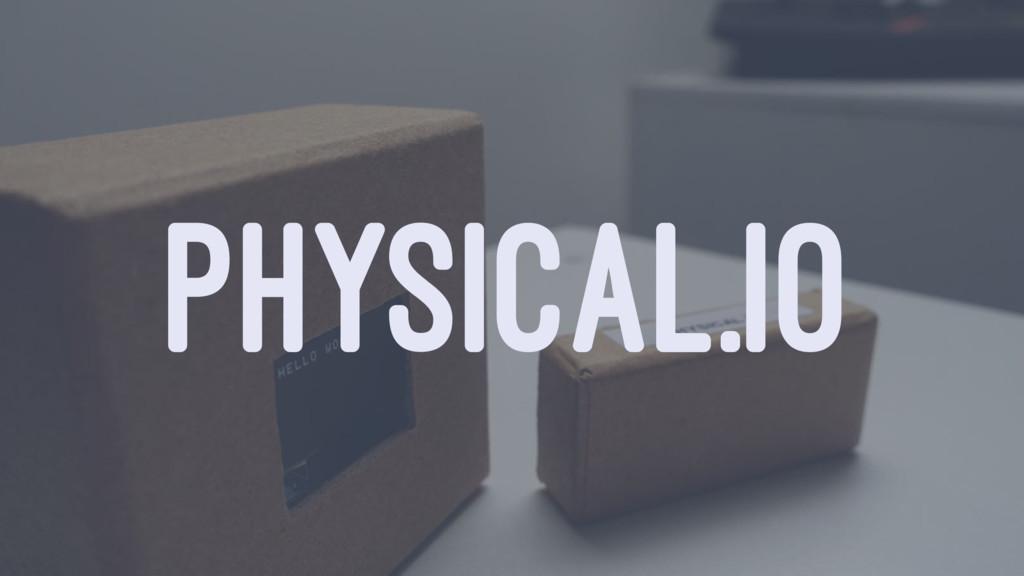 PHYSICAL.IO