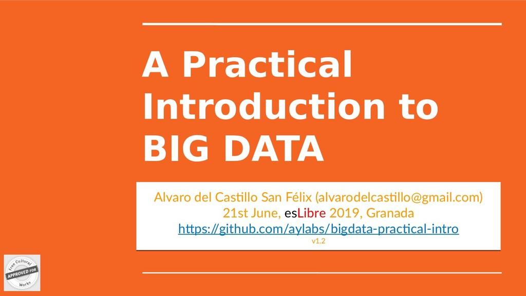 A Practical Introduction to BIG DATA Alvaro del...