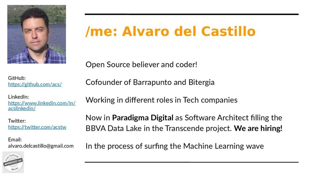 /me: Alvaro del Castillo Open Source believer a...