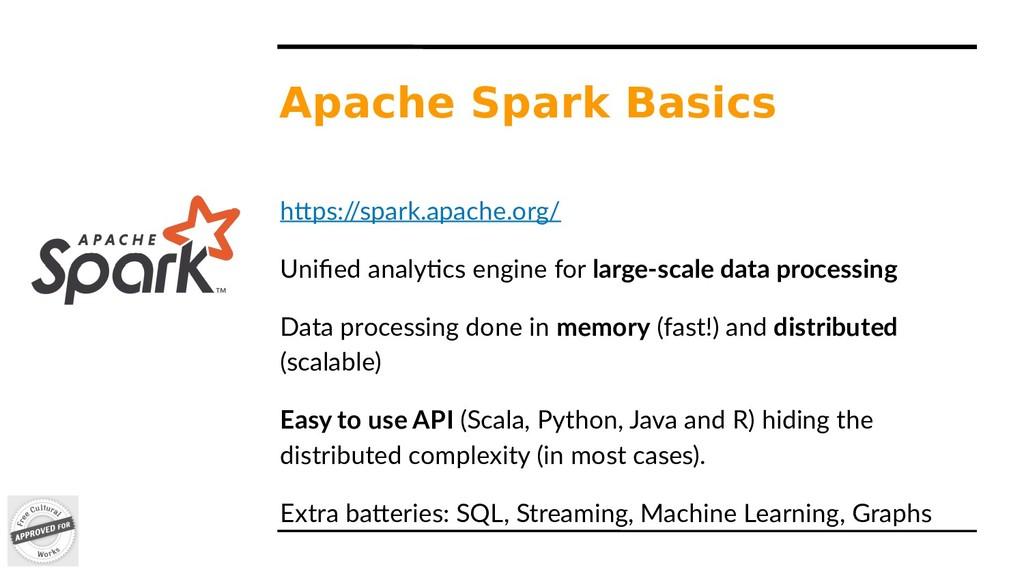 Apache Spark Basics https:/ /spark.apache.org/ ...