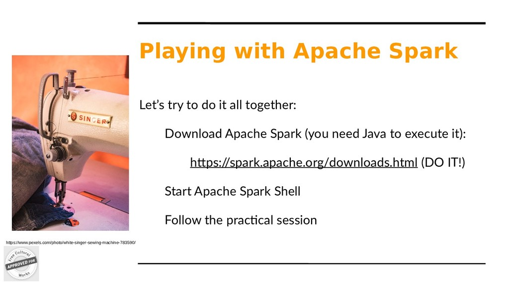 Playing with Apache Spark Let's try to do it al...