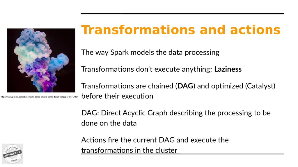 Transformations and actions The way Spark model...