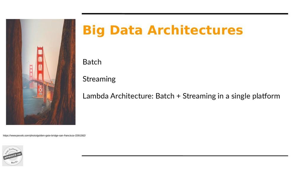 Big Data Architectures Batch Streaming Lambda A...