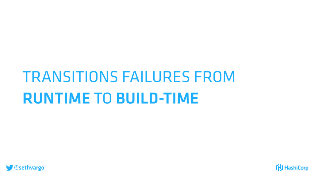 @sethvargo TRANSITIONS FAILURES FROM RUNTIME T...