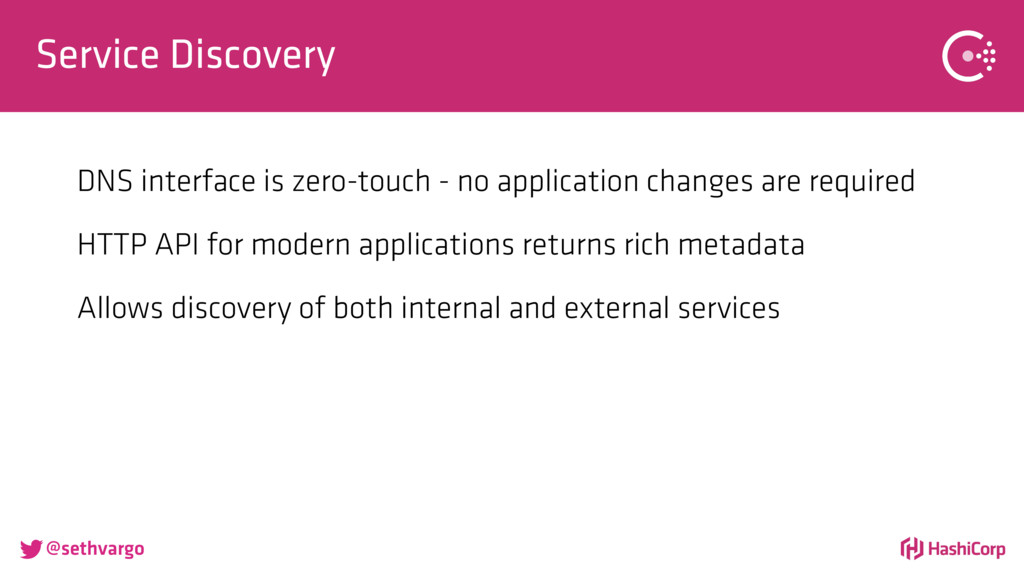 @sethvargo Service Discovery DNS interface is ...