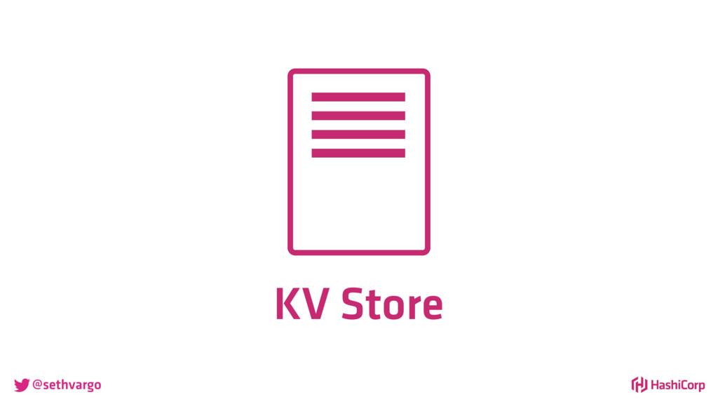 @sethvargo KV Store