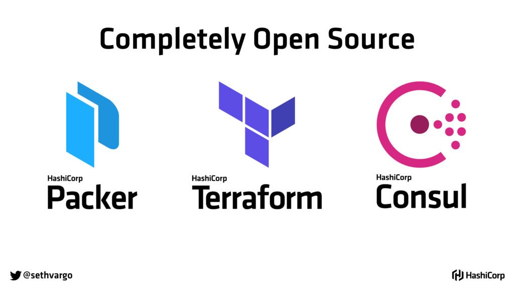 @sethvargo Completely Open Source