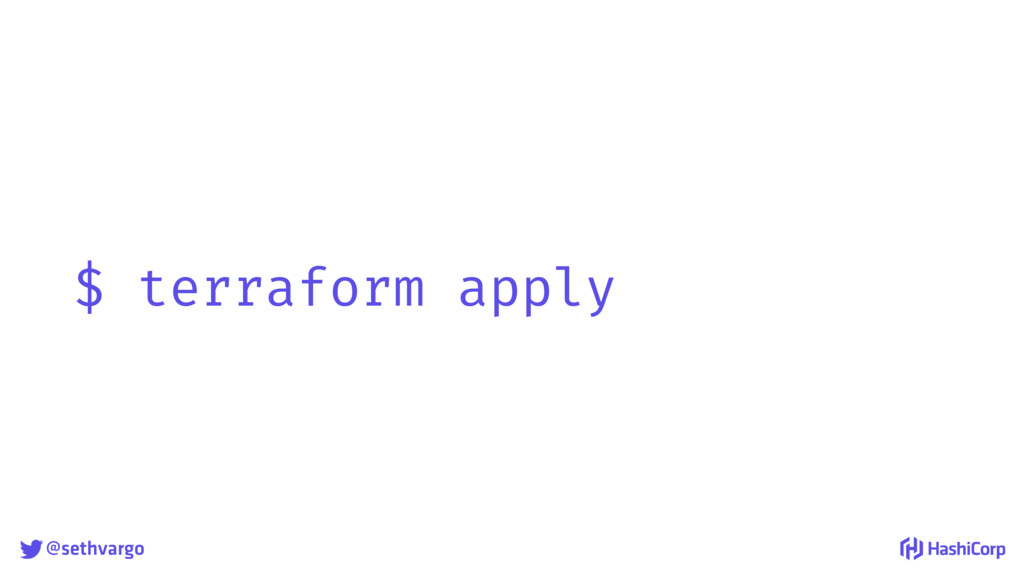 @sethvargo $ terraform apply